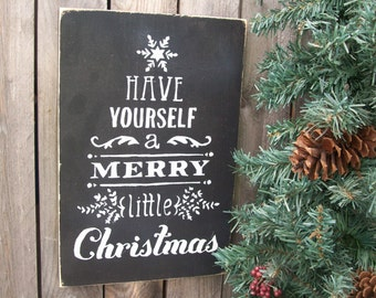 """Handpainted """"Have yourself a Merry little Christmas"""" sign"""