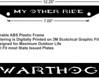 Custom Made my other ride is a warthog license plate frames