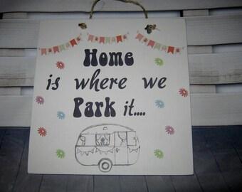 Handmade Wall Plaque Caravan/Campervan Home is where we park it Vintage Gift