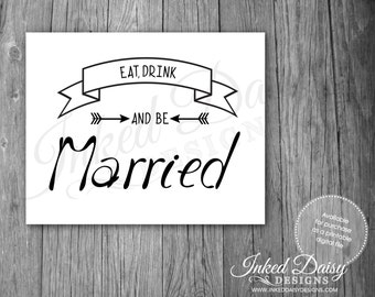 INSTANT DOWNLOAD Wedding Bar Sign, Eat Drink and Be Married, Bar Sign, Drink Sign, Signature Drink Sign - Download, Print, and Cut!