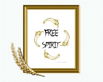 FREE SPIRIT - Gold inspirational print. digital download - printable wall print