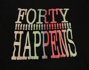Vintage FORTY HAPPENS T Shirt Puff Print Raised Letters 50/50 Black size Large FREE Shipping