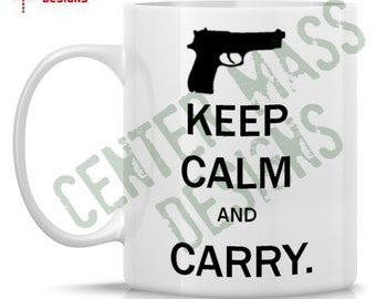Keep Calm and Carry  - 11oz Ceramic Mug - Handgun