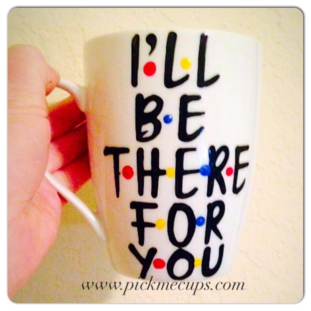 ill advised valentine's day gifts - FRIENDS I ll be there for you friends friends tv by PickMeCups