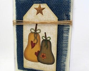 Primitive Pear Card - Rustic Card - Autumn Card - Fall Colors - Blank - Rustic Accents - Blue Burlap - Tag
