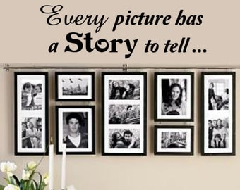 Every Picture has a Story to Tell - Vinyl decal