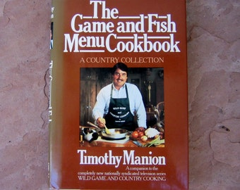 Game and Fish Cookbook, The Game and Fish Menu Cookbook by Timothy Manion, 1987 Vintage Cookbook