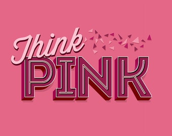Think Pink - Breast Cancer Awareness (Art Prints available in multiple sizes)