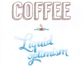 Coffee: Liquid Optimism Print unframed 21 x 297cm