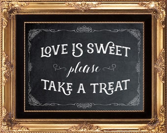printable wedding sign, chalkboard wedding sign, chalkboard love is sweet sign, love is sweet take a treat sign, candy buffet sign, 8x10
