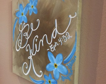 Be Kind, Inspirational, Bible Verse, Acrylic Painting, Christian Art, Enigma Jessica, Brown and Blue, Forget me not flowers