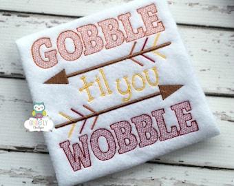 Gobble Til you Wobble Thanksgiving Shirt or Bodysuit, Gobble, Thanksgiving Shirt, Boy or Girl Thanksgiving Shirt