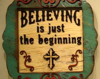 Believing Is Just The Beginning, Rustic Sign, Vintage Sign, Cross, Ranch Sign, Christian Sign, Turquoise Decor, Inspirational Sign