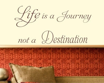 Life is a journey not a Destination Wall Art Sticker.