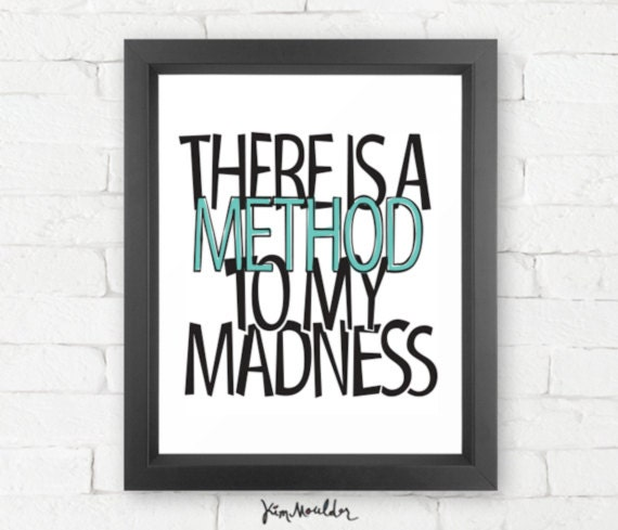 There Is A Method To My Madness Gicl 233 E Print Modern