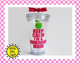 Keep Calm I'm a Homeroom Mom acrylic tumbler, Keep Calm I'm a Home Room Mom cup, Home Room Mom gift, Home Room Mom cup, Classroom Volunteer