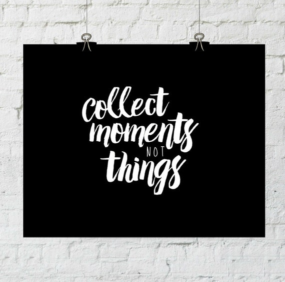 Collect Moments Not Things, Home Decor Wall Art, Black and White Prints, Typography, Printable Art, Instant Download- ADOPTION FUNDRAISER