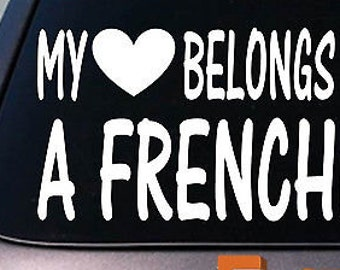 My Heart Belongs To A Frenchie Sticker Decal *D980*
