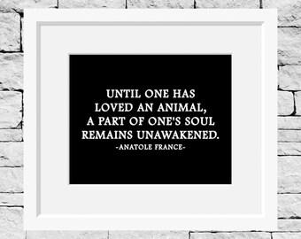 Animal Quote, Animal Print, Animal Advocate,  Love Quote, Pet Lover Gift, Animal Lover, Dog Lover, Cat Lover, Veterinarian