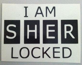 Sherlock Holmes   I AM SHER LOCKED   Vinyl Decal