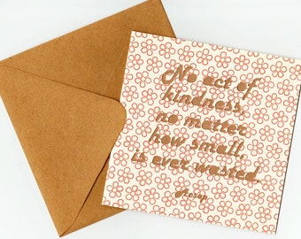 Thank You / Friendship Greeting Card - Aesop Quotation - No act of kindness, no matter how small, is ever wasted.