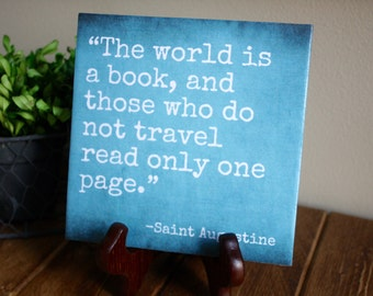 The World is a Book & Those Who do not Travel Read Only One Page Quote tile. Customize your color!Perfect home decor or gift