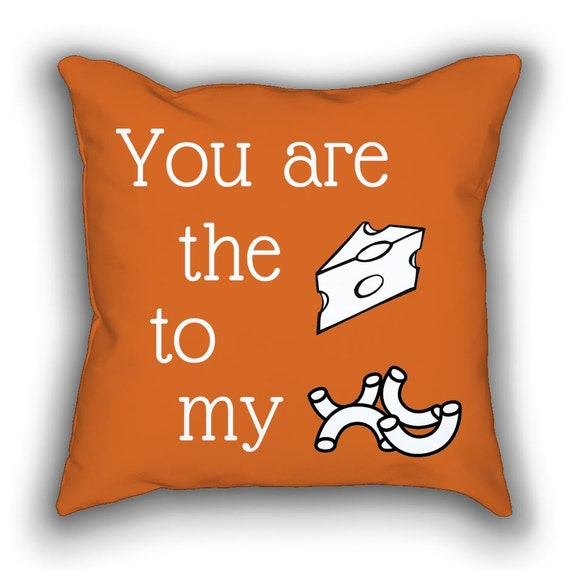 You Are The Cheese To My Macaroni 18x18 Pillow W By