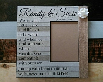 """Custom Quote Picture Frame   """"We're All A Little Weird"""" frame   Personalized Wedding Vows Frame   First Dance Lyrics"""