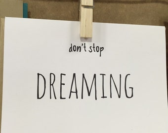Don't stop dreaming!
