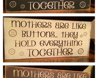 Custom Carved Wooden Sign - Mothers Are Like Buttons, They Hold Everything Together""