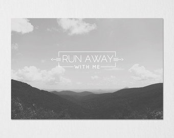 Run Away With Me Photography Typography Print