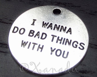 True Blood Charms - 5/10/20 Wholesale I Wanna Do Bad Things With You Silver Plated Round Pendants For Jewelry Making C6141