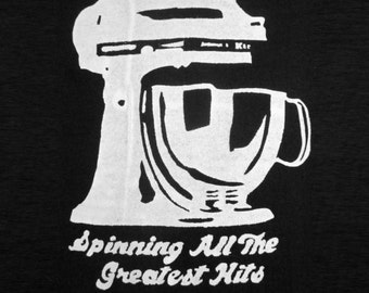 Kitchen-Aid Mixer T-Shirt Baker Cook Maker Who Is Spinning All The Greatest Hits Baking Treats & Goodies Handmade Master Chef S-XXXL