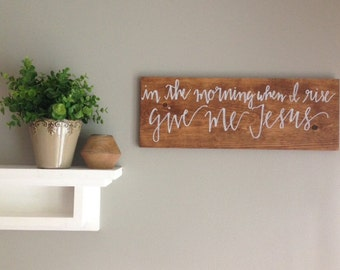 Give Me Jesus, Wood Sign, Hand Lettered Modern Calligraphy
