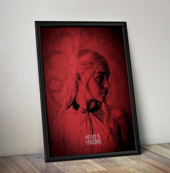 Game Of Thrones Inspired Poster - Daenerys 'Mother Of Dragons Wall Art - Kahleesi Poster