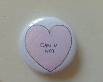 SALE - can u not Sassy Pinback Button (31mm)