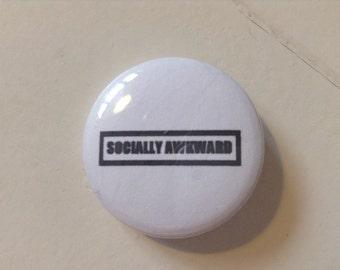 Socially Awkward Pinback Buttons (31mm)