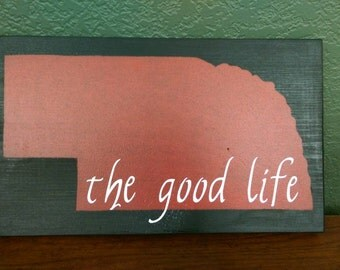 Nebraska - Home state sign - The Good Life - home decor - Huskers -