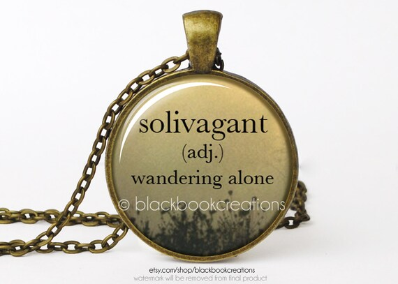 Solivagant Wandering Alone Definition Necklace Handmade