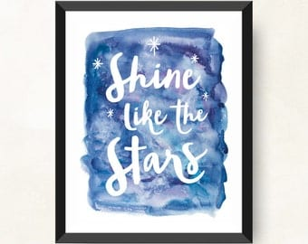 Shine Like the Stars, Printable Wall Art, Watercolor Wall Art, Inspirational Art Print, Stars, Blue Night Sky, Nursery Art, Quote