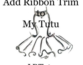LDTutus Make my order Deluxe and Add Ribbon Trim Add-on Upgrade for your tutu order