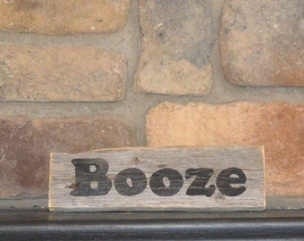 Rustic wood,  booze  sign,  wooden wall decor, wood shelf sitter, sign sayings, reclaimed wood signs, Man cave decor