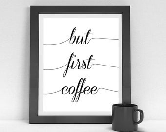 Typographic Print, but first coffee Printable Art, Instant Download, Style,Modern Wall Art, Inspirational Quote