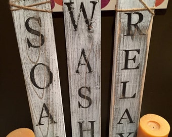 Distressed wood relax - wash - soak signs - soak wash relax - bathroom signs - rustic signs - bathroom decor - kitchen decor - rustic signs