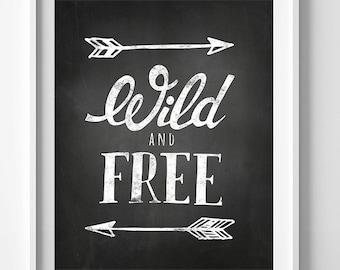 Chalkboard print, Inspirational art, wall art printable, nursery decor, Wild and Free, typography wall sign, Black and white nursery