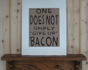 "Bacon Burlap Print, Bacon Quote, Bacon Wall Art, Bacon Lover's Gift, Man Cave Print, Funny Bacon Saying, Burlap Bacon Print Matted 11""x14"""