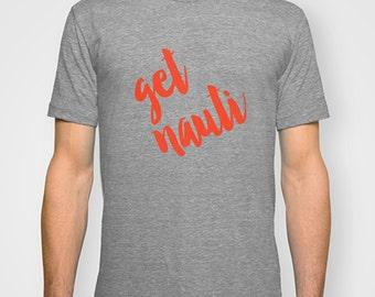 Nauti Tshirt, Nautical T shirt, Graphic tee, Get Nauti t-shirt, Maritime tshirt, Men's t-shirt from Signal Whiskey.