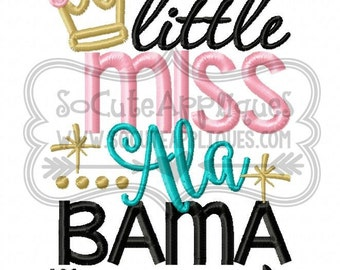 Embroidery design 5x7, Little Miss Alabama, New baby girl, embroidery sayings, socuteappliques, crown embroidery applique girly girl