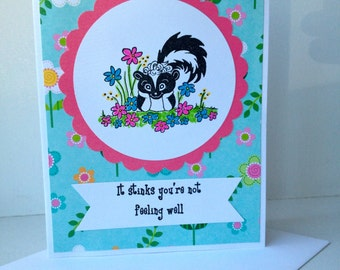Skunk get well card, humorous get well card, It stinks you're not feeling well.