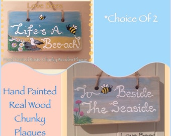 Love Bees Seaside/Bee-Ach Rustic Wooden Chunky a Plaques *Choice Of 2